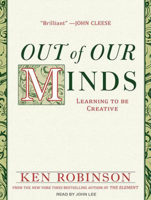 Out of Our Minds: Learning to Be Creative 9781452604275