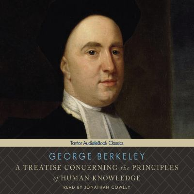 A Treatise Concerning the Principles of Human Knowledge 9781452604688