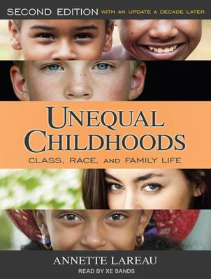 Unequal Childhoods: Class, Race, and Family Life, Second Edition, with an Update a Decade Later 9781452604718