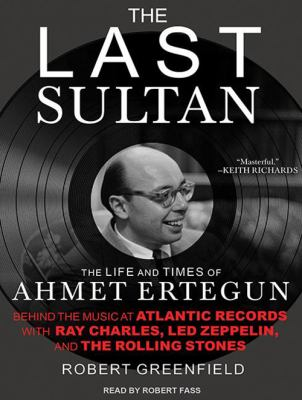 The Last Sultan: The Life and Times of Ahmet Ertegun 9781452604893