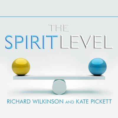 The Spirit Level: Why Greater Equality Makes Societies Stronger 9781452605050