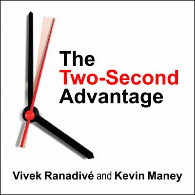 The Two-Second Advantage: How We Succeed by Anticipating the Future---Just Enough 9781452605067