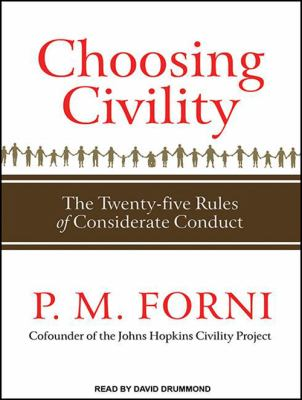 Choosing Civility: The Twenty-Five Rules of Considerate Conduct 9781452605111