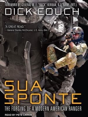 Sua Sponte: The Forging of a Modern American Ranger 9781452605241