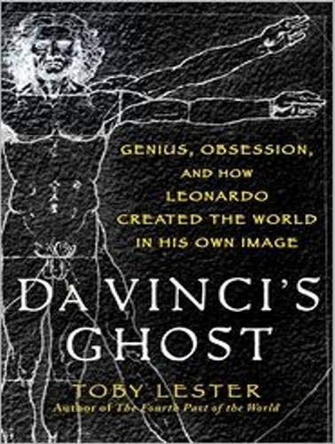 Da Vinci's Ghost: Genius, Obsession, and How Leonardo Created the World in His Own Image 9781452605364
