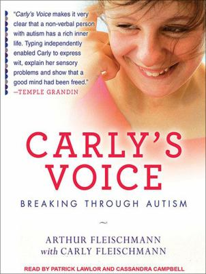 Carly's Voice: Breaking Through Autism 9781452605555