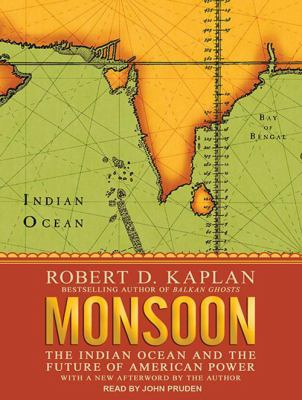 Monsoon: The Indian Ocean and the Future of American Power 9781452606187