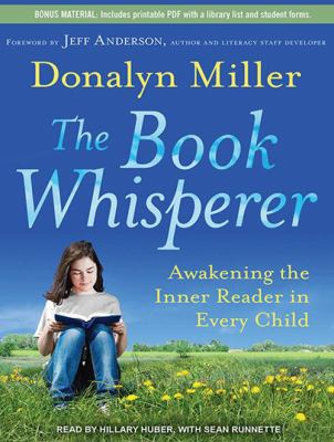 The Book Whisperer: Awakening the Inner Reader in Every Child 9781452606491