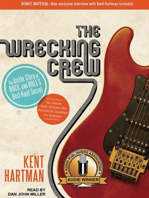 The Wrecking Crew: The Inside Story of Rock and Roll's Best-Kept Secret 9781452608068