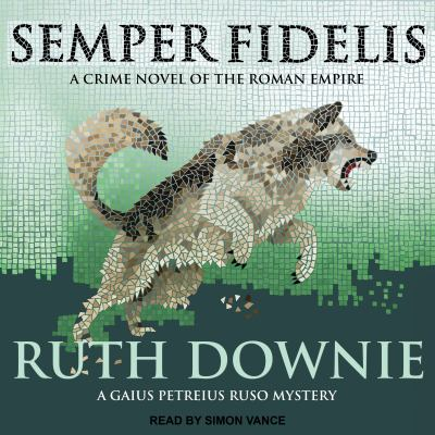 Semper Fidelis: A Novel of the Roman Empire 9781452611808