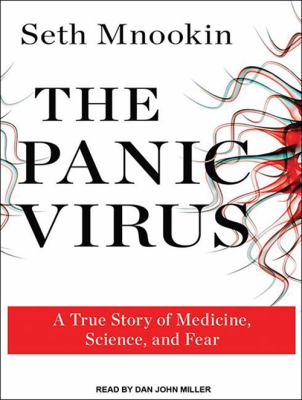 The Panic Virus: A True Story of Medicine, Science, and Fear 9781452630410