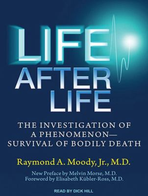 Life After Life: The Investigation of a Phenomenon---Survival of Bodily Death 9781452631707