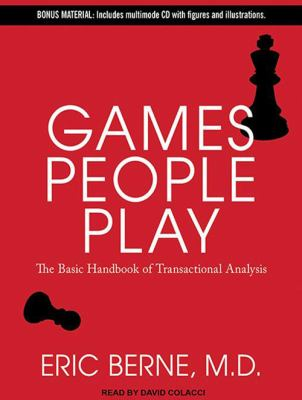 Games People Play: The Basic Handbook of Transactional Analysis 9781452631790