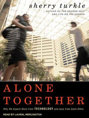 Alone Together: Why We Expect More from Technology and Less from Each Other 9781452631912