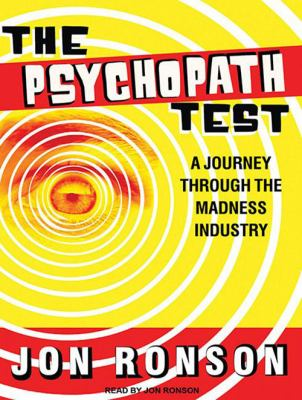 The Psychopath Test: A Journey Through the Madness Industry 9781452632254