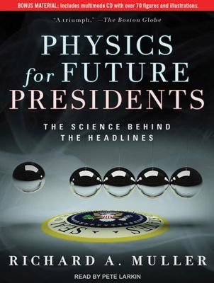 Physics for Future Presidents: The Science Behind the Headlines 9781452632728