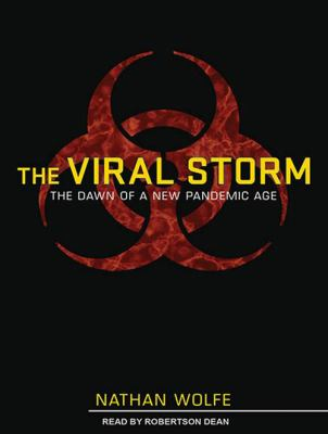 The Viral Storm: The Dawn of a New Pandemic Age 9781452634432