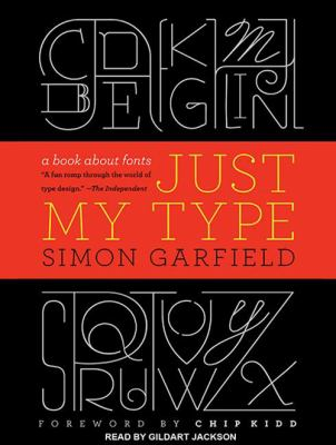 Just My Type: A Book about Fonts 9781452634517