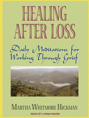 Healing After Loss: Daily Meditations for Working Through Grief 9781452634869