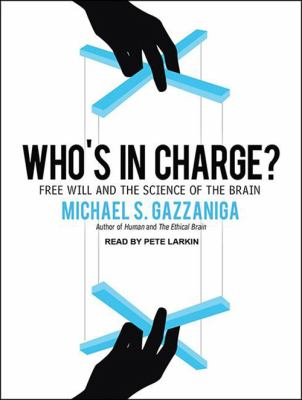 Who's in Charge?: Free Will and the Science of the Brain 9781452635736