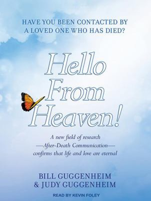 Hello from Heaven!: A New Field of Research---After-Death Communication---Confirms That Life and Love Are Eternal 9781452638041