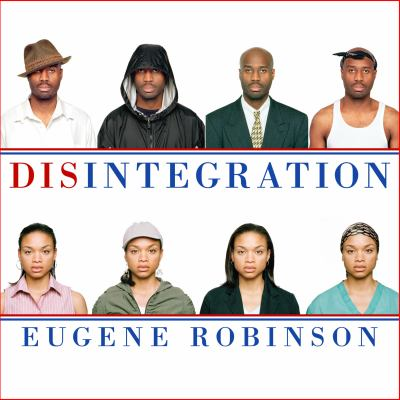Disintegration: The Splintering of Black America 9781452650111
