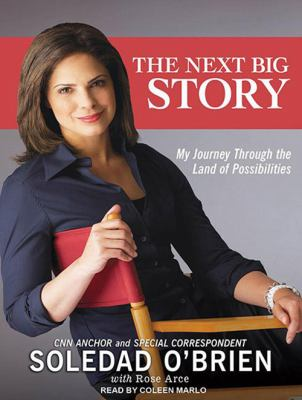 The Next Big Story: My Journey Through the Land of Possibilities 9781452650272