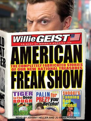 American Freak Show: The Completely Fabricated Stories of Our New National Treasures 9781452650517