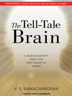 The Tell-Tale Brain: A Neuroscientist's Quest for What Makes Us Human 9781452650647