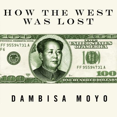 How the West Was Lost: Fifty Years of Economic Folly: And the Stark Choices Ahead