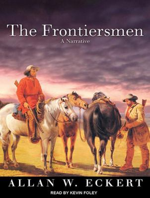 The Frontiersmen: A Narrative 9781452651163