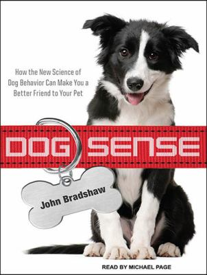 Dog Sense: How the New Science of Dog Behavior Can Make You a Better Friend to Your Pet 9781452652030