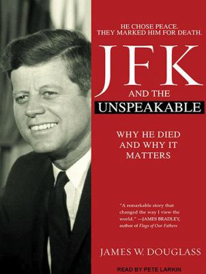 JFK and the Unspeakable: Why He Died and Why It Matters 9781452652085