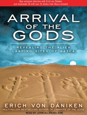 Arrival of the Gods: Revealing the Alien Landing Sites of Nazca 9781452652139