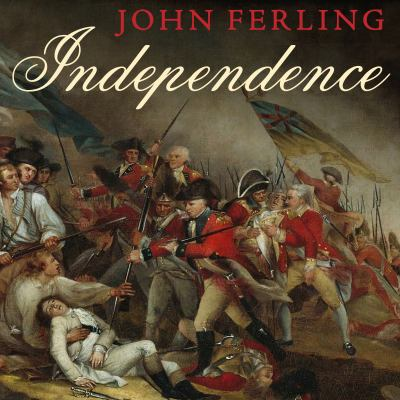 Independence: The Struggle to Set America Free 9781452652627