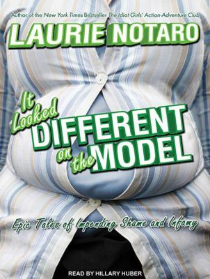 It Looked Different on the Model: Epic Tales of Impending Shame and Infamy 9781452652641