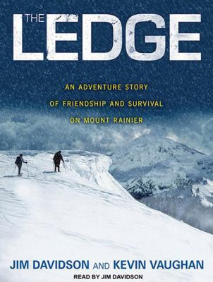 The Ledge: An Adventure Story of Friendship and Survival on Mount Rainier 9781452652740