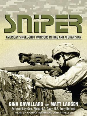 Sniper: American Single-Shot Warriors in Iraq and Afghanistan 9781452652863