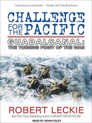 Challenge for the Pacific: Guadalcanal: The Turning Point of the War 9781452652917