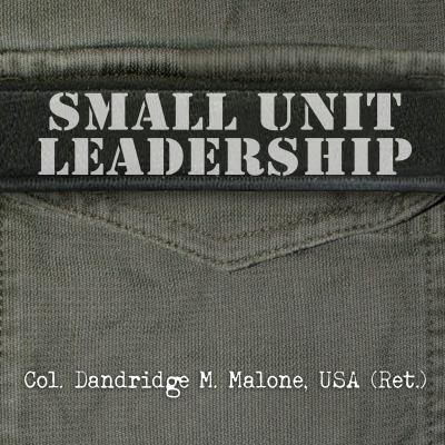 Small Unit Leadership: A Commonsense Approach 9781452653006