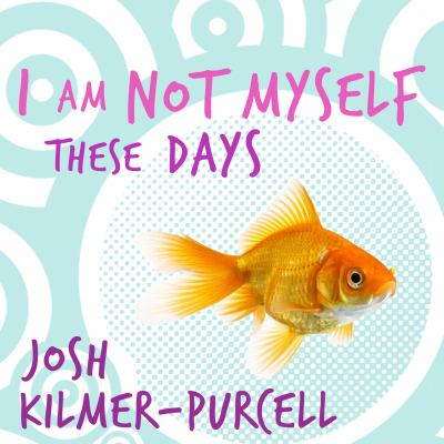 I Am Not Myself These Days: A Memoir 9781452653129