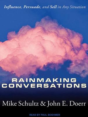 Rainmaking Conversations: Influence, Persuade, and Sell in Any Situation 9781452653266