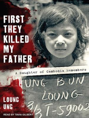 First They Killed My Father: A Daughter of Cambodia Remembers 9781452653273