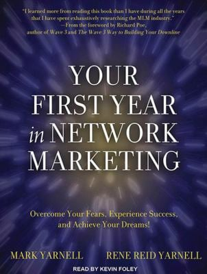 Your First Year in Network Marketing: Overcome Your Fears, Experience Success, and Achieve Your Dreams! 9781452653587