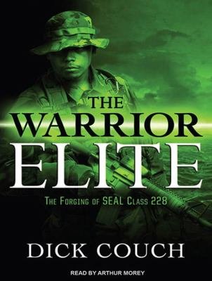 The Warrior Elite: The Forging of Seal Class 228 9781452653693