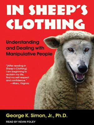In Sheep's Clothing: Understanding and Dealing with Manipulative People 9781452653785