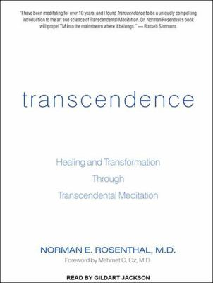 Transcendence: Healing and Transformation Through Transcendental Meditation 9781452653846