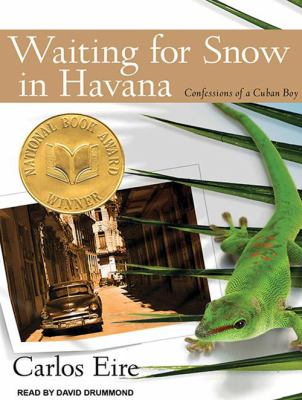 Waiting for Snow in Havana: Confessions of a Cuban Boy 9781452653884