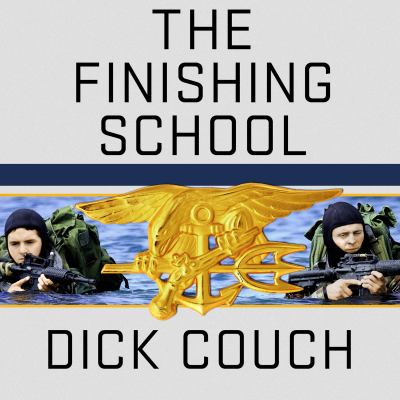 The Finishing School: Earning the Navy Seal Trident 9781452653952