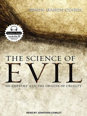 The Science of Evil: On Empathy and the Origins of Cruelty 9781452654003
